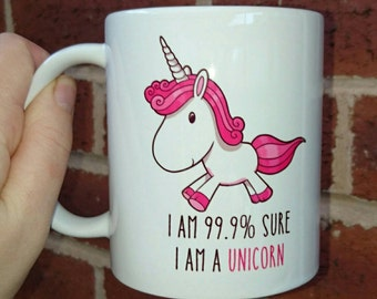 Unicorn mug 'I'm 99.9% sure I am a unicorn' 11oz / gift  / secret santa / pink