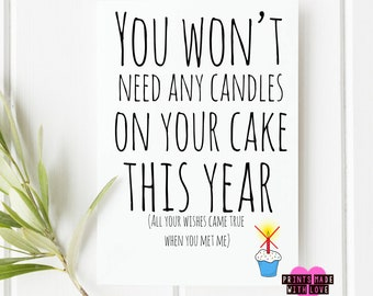 Boyfriend birthday card , No candles needed , girlfriend , husband , wife blank inside