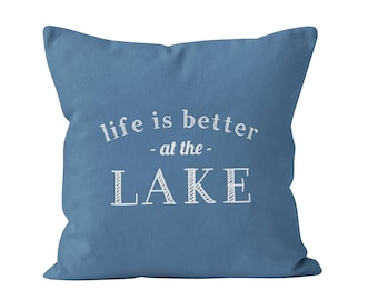 54 colors Life if better at the lake pillow cover, Cottage Decor Cottage Pillow Cover, Blue Lake house hostess gift decor throw pillow cover