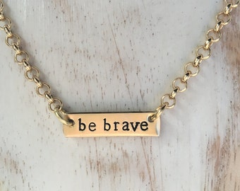 Be Brave / Brave Bar Necklace / Mantra Necklace / Inspirational Necklace / Gift for Her / Gift for Wife / Best Friend Gift / Christmas Gift