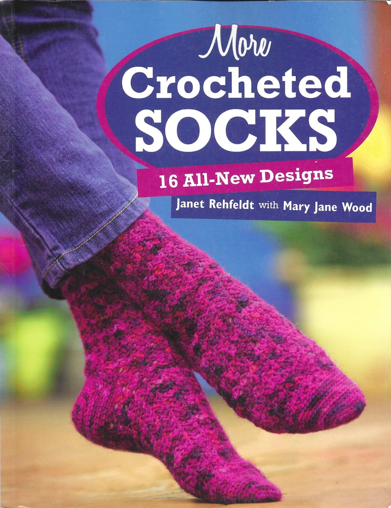 682a5ae453664 More Crocheted Socks  16 All-New Designs by Janet Rehfeldt and