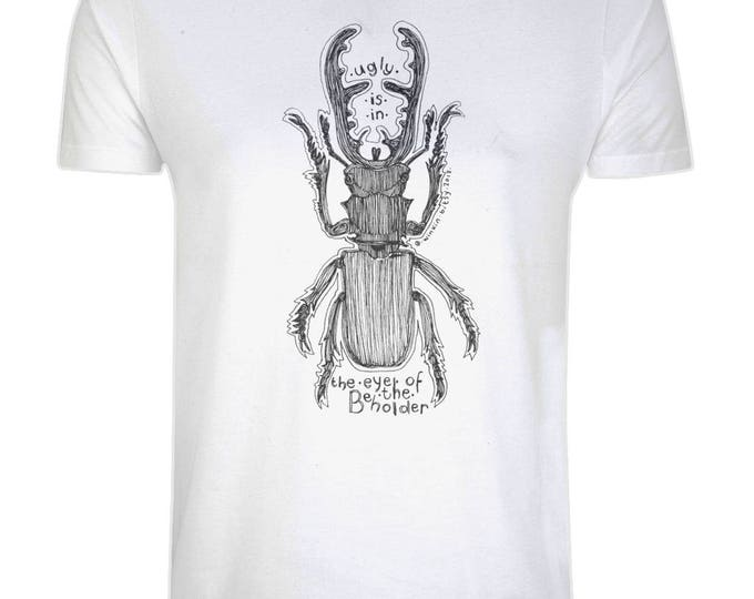 Ugly Is In The Eye Of The Beholder Stag Beetle Insect Organic Cotton T-Shirt. White. Plus Sizes.