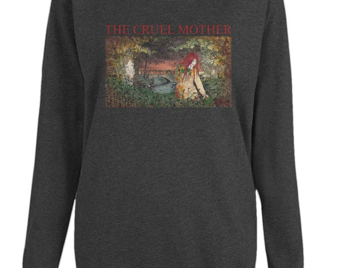 The Cruel Mother Folk Song Murder Ballad Womens Organic Cotton Raglan Sweatshirt. Black.