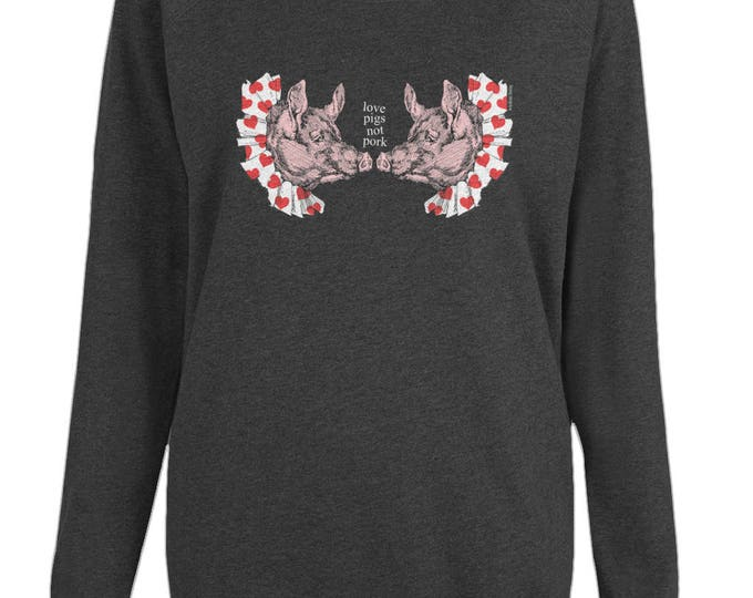 Love Pigs Not Pork Vegan Vegetarian Womens Organic Cotton Raglan Sweatshirt. Black.