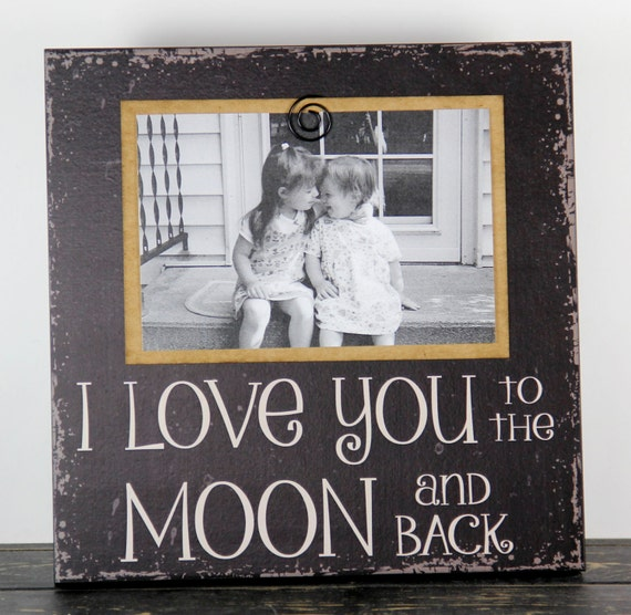 Picture Frame I Love You To The Moon And Back Rustic Wood Etsy