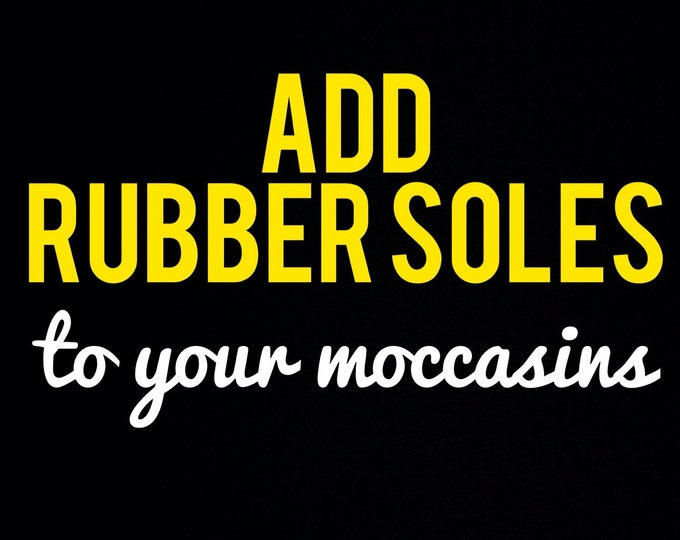Add rubber soles to your moccasin order - hard sole shoes - hard sole moccs - leather moccs - toddler shoes - hard soles - baby moccs