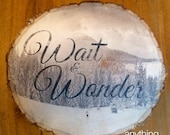 Wait and Wonder Mountain ...