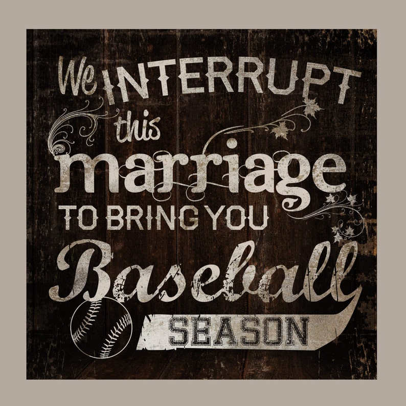 BASEBALL season. We interrupt this marriage to bring you image 0
