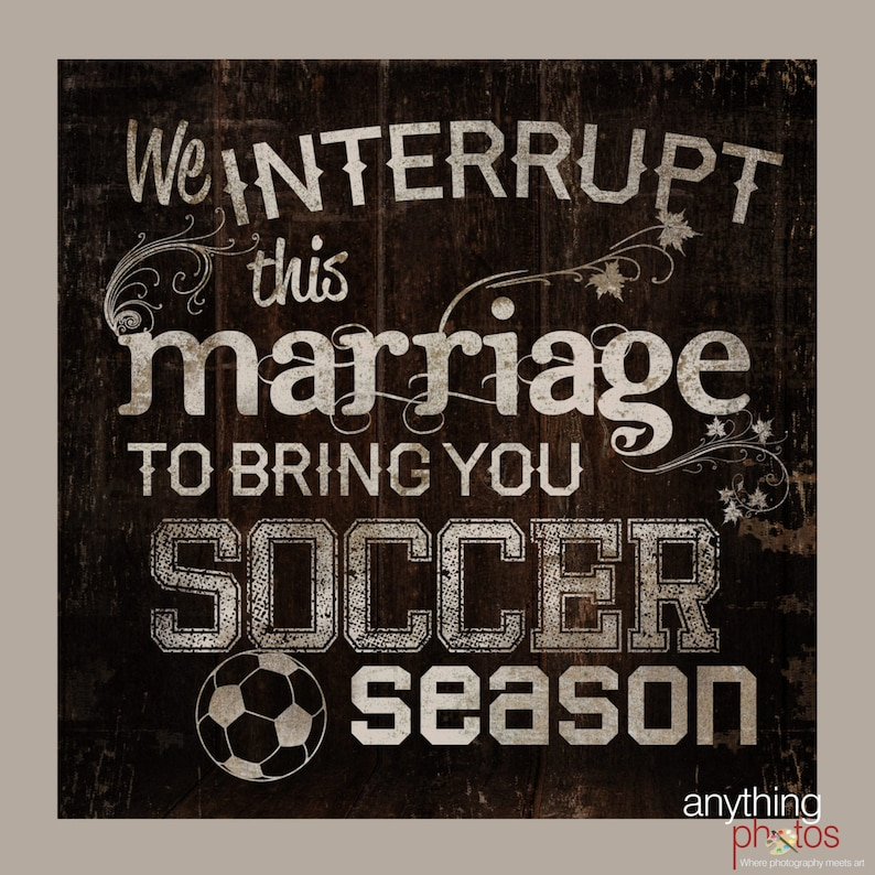SOCCER season. We interrupt this marriage to bring you soccer image 0
