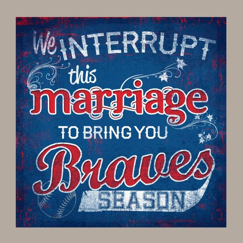 ATLANTA BRAVES baseball or ANY Sports Team. We interrupt this image 0