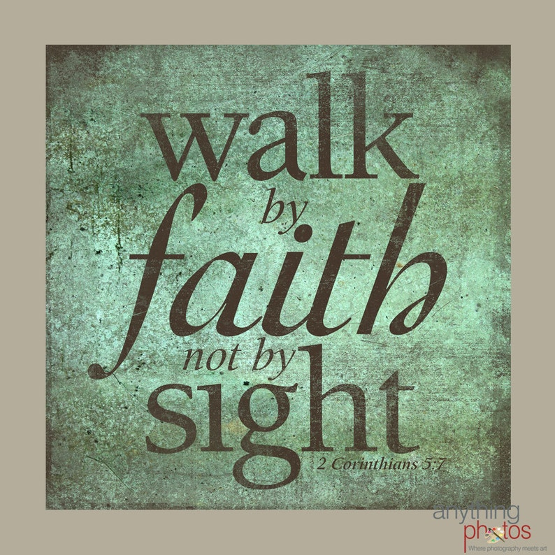 Walk by Faith Not by Sight  2 Corinthians Bible Verse Patina image 0
