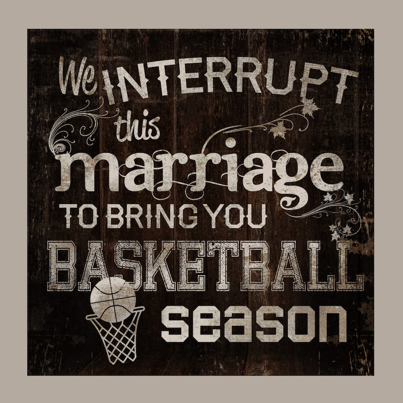 BASKETBALL season. We interrupt this marriage to bring you image 0