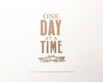 SALE! Letterpress Handmade Print - One Day at a Time