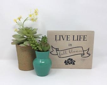 Live Life in Full Bloom, Wood Block Decor, Spring Decor