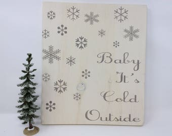 REDUCED PRICE, Baby it's Cold Outside Sign, Snowflake Sign, Christmas Decor