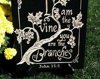 I Am The Vine You Are The Branches Carved Engraved Wall Sign wedding or anniversary gift