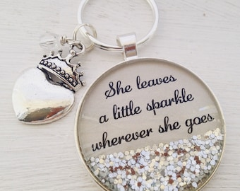 She leaves a little sparkle wherever she goes sparkle keychain, inspirational quote keychain, heart keychain, crown keychain, personalized