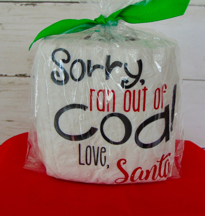 Sorry Ran out of Coal Love Santa Toilet Paper Hard to Buy For, Christmas Toilet Paper Humor White Elephant Funny Gag Gift