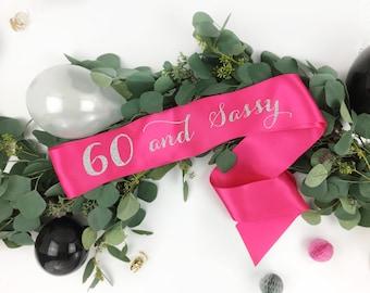60 Sixty and Sassy - 60th Birthday Sash - 60 Birthday Sash, Sixty Birthday Sash, Sixtieth Birthday Sash, 60th Party Sash, birthday girl sash