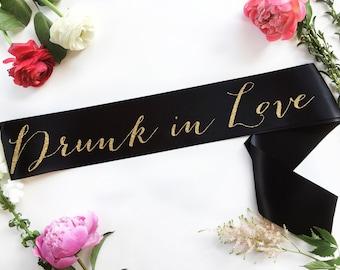 Drunk in love Sash - Bride to Be Bachelorette Sash - Bridal Shower Bachelorette Party Accessory - Satin Bride Sash - Bride Gift - Bride Sash