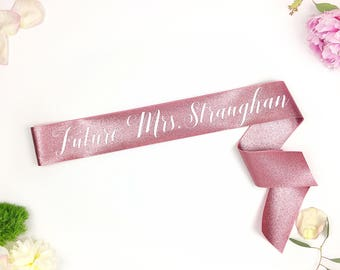 Rose Gold Glitter Bride to Be Sash - Bachelorette Sash - Custom name sash - Future Mrs Sash - Bachelorette Party Sash - personalized sash
