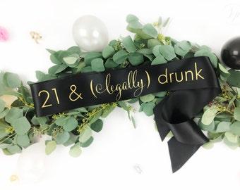 21st Birthday Sash - Finally Legal - Legally Drunk - Birthday Gift  - Personalized Sash - Custom Sash - Birthday Girl - finally 21 sash