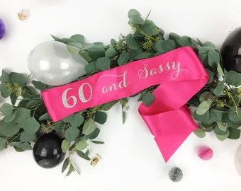 60 and Sassy Sash, 60th Birthday Sash - 60 Birthday Sash, Sixty Birthday Sashes, Sixtieth Birthday Sash, 60th Party Sash, birthday girl sash
