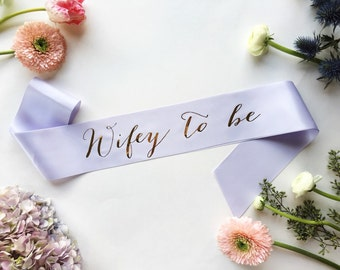 Wifey to be - Bride to Be Sash - Bachelorette Sash - Bridal Shower Bachelorette Party Accessory - Satin Bride Sash - Bride Gift - Bride Sash