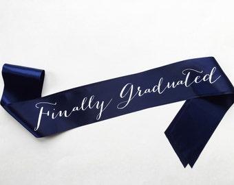 Finally Graduated Sash - Graduate  - senior - Diploma Sash - class of sash - high school senior sash - college graduate sash