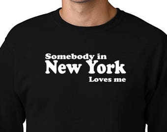 070fb26f Somebody In New York Loves Me Sweatshirt