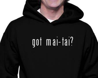 Got Mai Tai? Hoodie