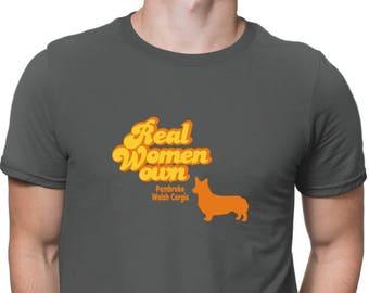 Real Woman Own Pembroke Welsh Corgis T-Shirt