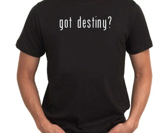 3080bddaffc Got Destiny  T-Shirt 1