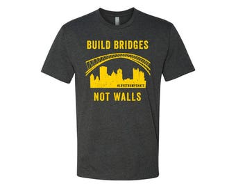 Build Bridges Pittsburgh T-Shirt - Build Bridges Not Walls Political Design - Black and Yellow - Resist - Love Trumps Hate - Pittsburgh Art