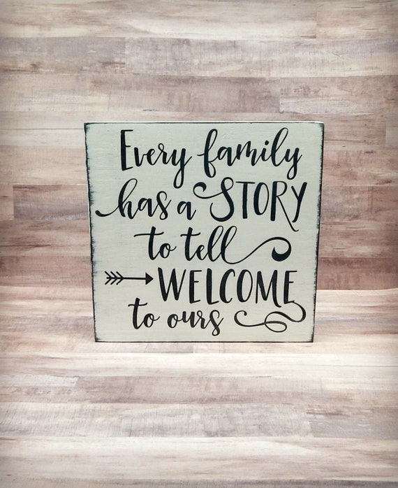 Every Family Has A Story To Tell Welcome To Ours Family Etsy