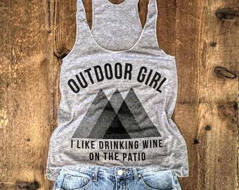 Sale! OUTDOOR GIRL I Like Drinking Wine On The Patio..Funny Tank, Yoga Shirt, Gym Shirt, Gym Tank, Yoga Top, hot yoga, Gym Top, Yoga Vest