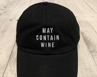 MAY CONTAIN WINE.... Funny Dad Hat, One Size, Merlot, Pinot, Wine Lover, Holiday Gift, Funny Gift, workout hat, Cotton Twill