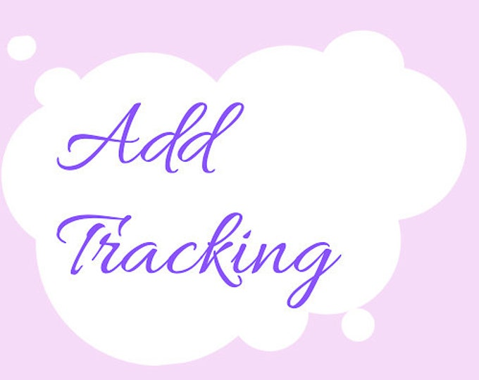 Shipping Upgrade - Add Tracking To Your Order