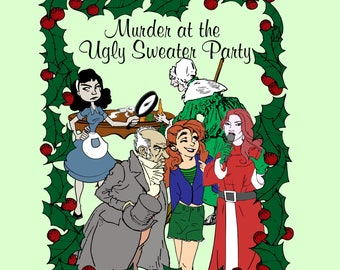75085f95f8a0 Murder at the Ugly Sweater Party: A Christmas Murder Mystery Party Kit