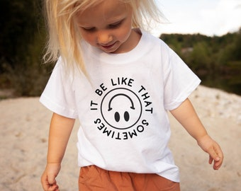 It Be Like That Sometimes Kids Shirt, Smiley Face Kids Shirt, Hipster Kids Shirt, Boho Kids Shirt, Retro Style Kids Tee