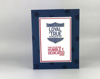 Handmade Loyal & True Military Card - Soldier Card - Veteran's Day Card - Military Greeting Card - Fourth of July Card - Stampin Up Card