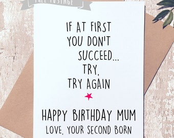 Funny Birthday Card For Mum Mom Her Sibling Second Born Child
