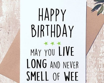 Funny Birthday Card Old Age Greeting Rude For Him Her Friend Live Long Smell Of Wee