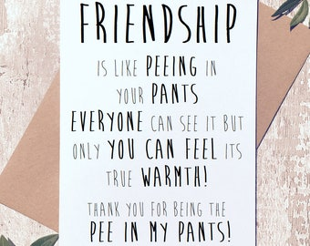 Friendship is like peeing in your pants funny greeting card Happy birthday best friend BFF Novelty