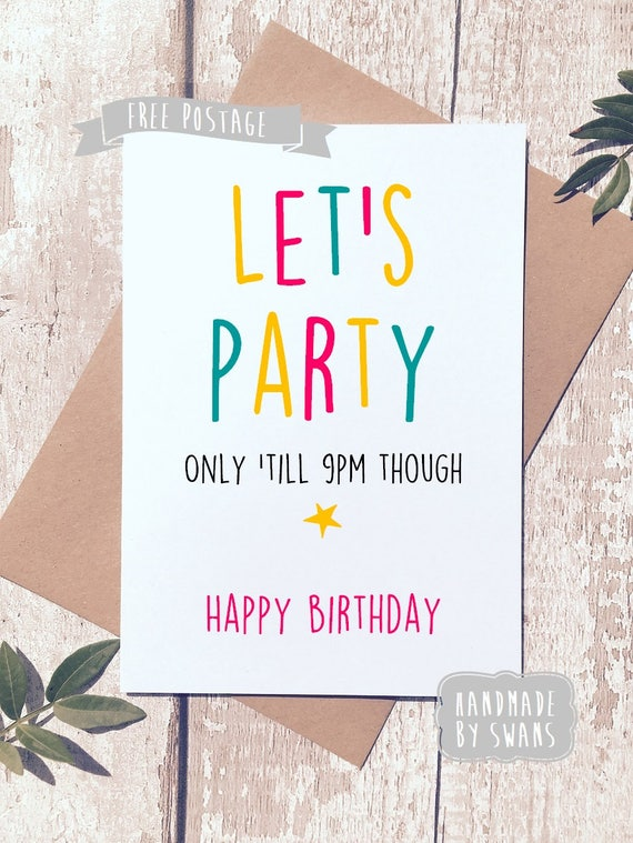 Funny Birthday Card ,happy birthday card, funny card for friend, funny card  for him, funny card for her, lets party card, humorous card