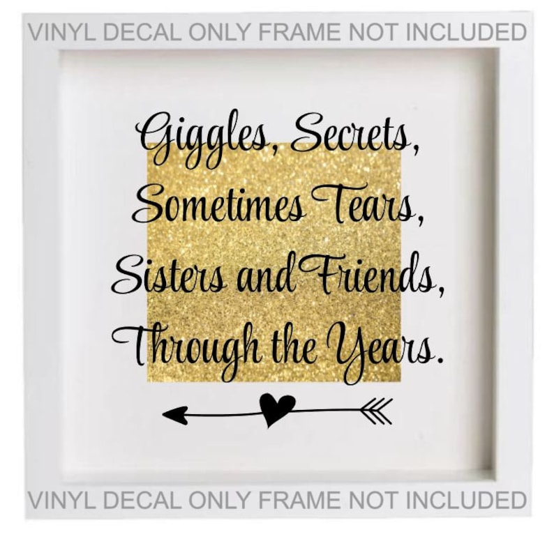 Giggles Secrets Sometimes Tears Sister Vinyl Sticker Decal Fits Ikea Ribba Frame