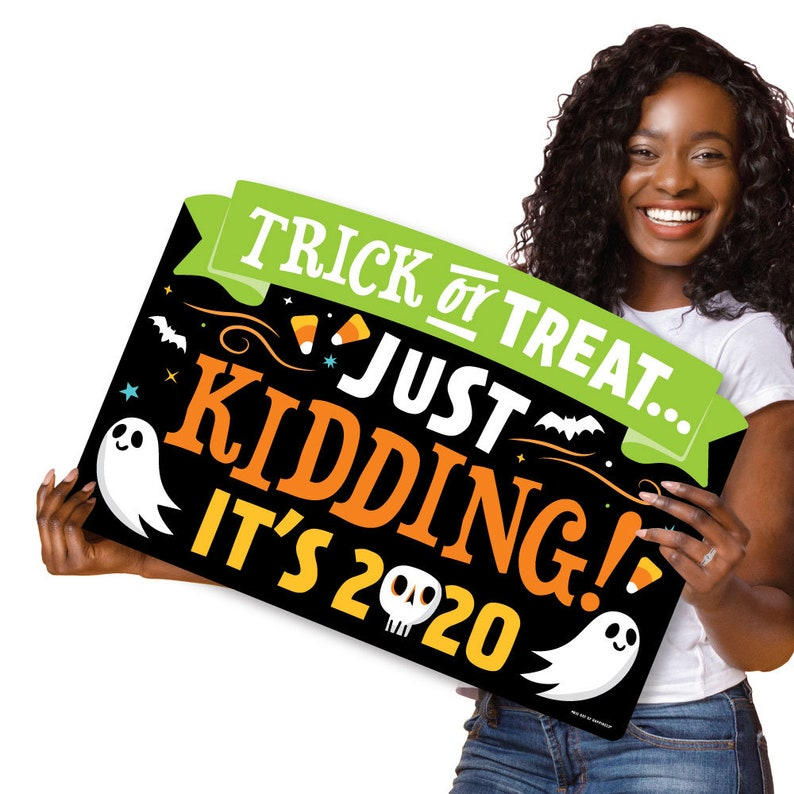 Trick or Treat Just Kidding 2020 Funny Halloween Yard Sign Lawn Decorations Party Yardy Sign