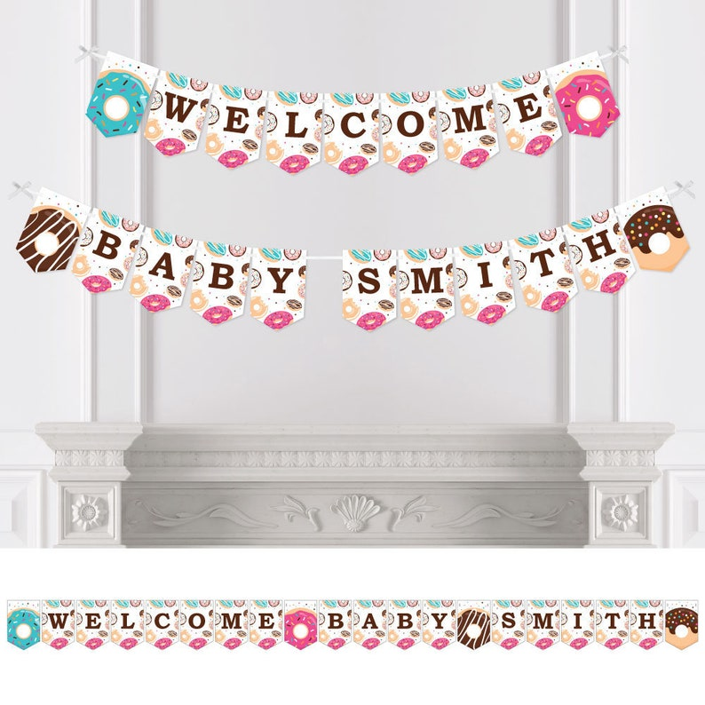 Welcome Baby Custom Name Banner Custom Doughnut Baby Shower Bunting Banner /& Decorations Personalized Donut Worry Let/'s Party