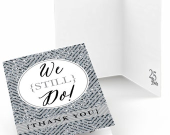 Wedding Anniversary Thank You Cards -  We Still Do - 25th Wedding Anniversary Thank You's - Set of 8 Folding Note Cards