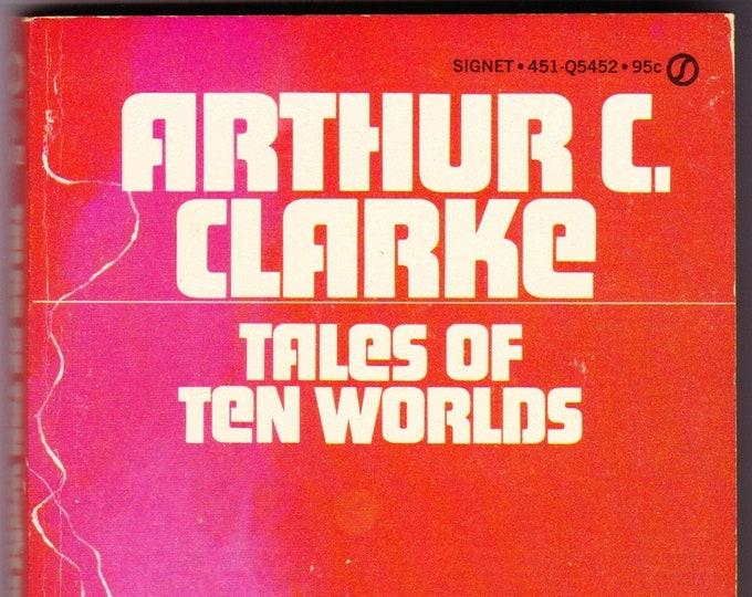 Tale of Ten Worlds    Arthur C. Clarke    April 1973   Signet Classics   Grade VF